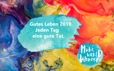 Gutes Leben 2019 – Jeden Tag eine gute Tat – Der Überblick.