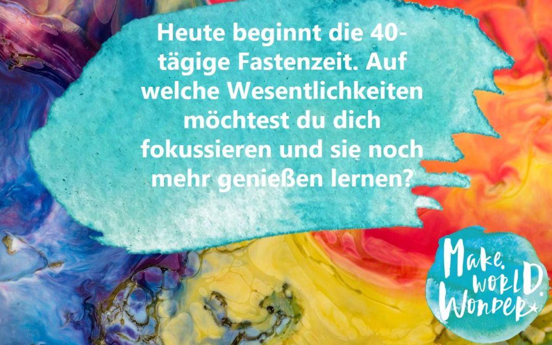 GUTES LEBEN 2019 – JEDEN TAG EINE GUTE TAT. TAG 65 – Fastenzeit – 40 Tage die Wesentlichkeit genießen.