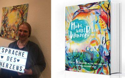 """Update aus meiner Schreibstube – Zum Status quo meines Buchs """"Make World Wonder"""""""