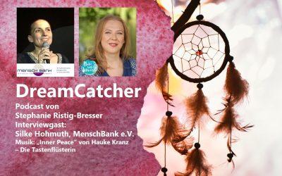Premiere meines Podcasts Dreamcatcher: Träume machen Wunder – mit Silke Hohmuth