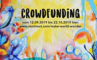 """Das Crowdfunding für mein Herzensprojekt """"Make World Wonder"""" ist gestartet"""