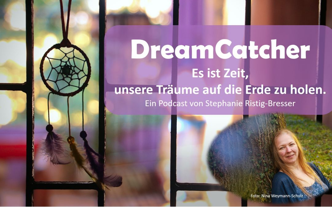 Der DreamCatcher-Podcast startet