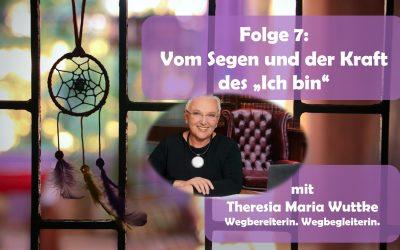 """Vom Segen und der Kraft des """"Ich bin"""" – Dreamcatcher-Podcast-Folge Nr. 7 mit Theresia Maria Wuttke"""